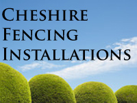 Cheshire Fencing Installations