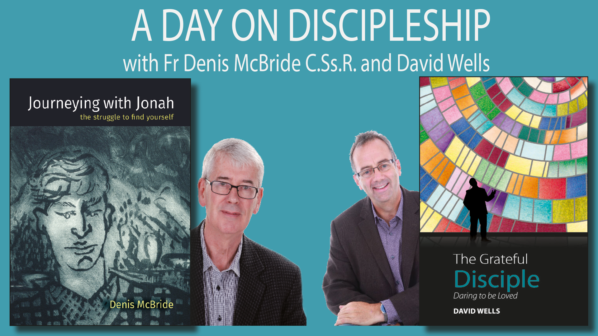 A Day on Discipleship with Fr Denis McBride C.Ss.R. and David Wells